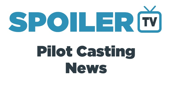 The SpoilerTV 2019 Pilot Casting Newsreel *Updated 21st February 2019*