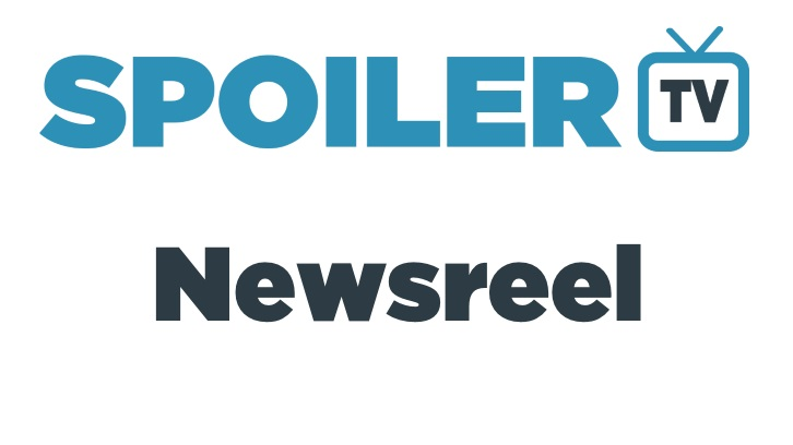 The SpoilerTV Daily Newsreel - 14th May 2018 *Updated*