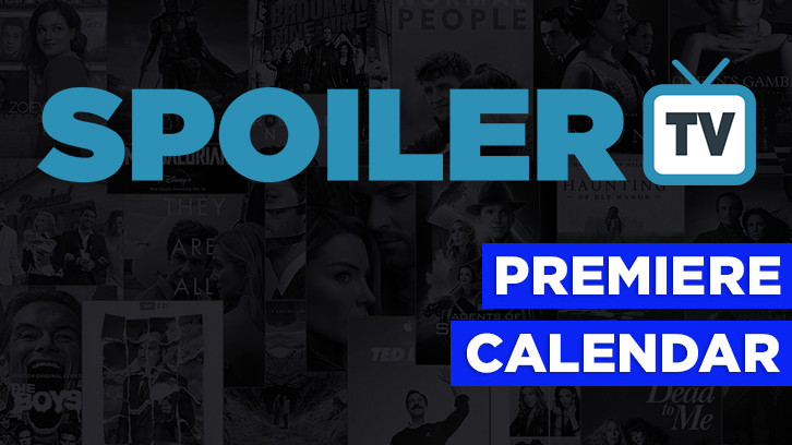 The SpoilerTV 2018/19 Premiere Dates Calendar *Updated 21st January 2019*
