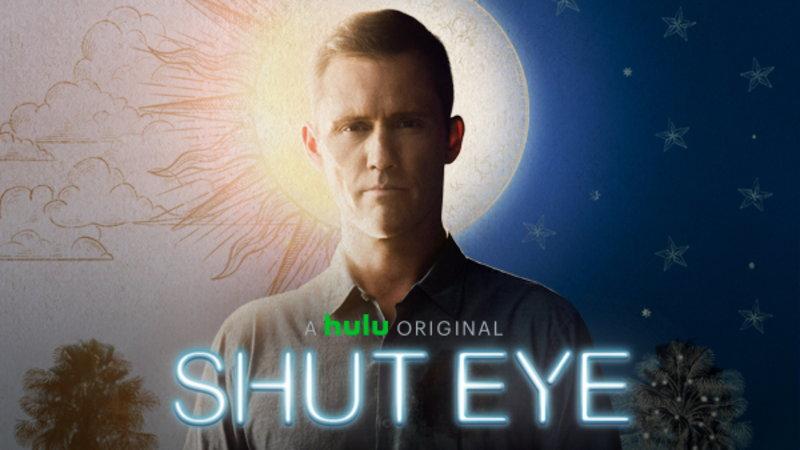 Shut Eye - Cancelled by Hulu