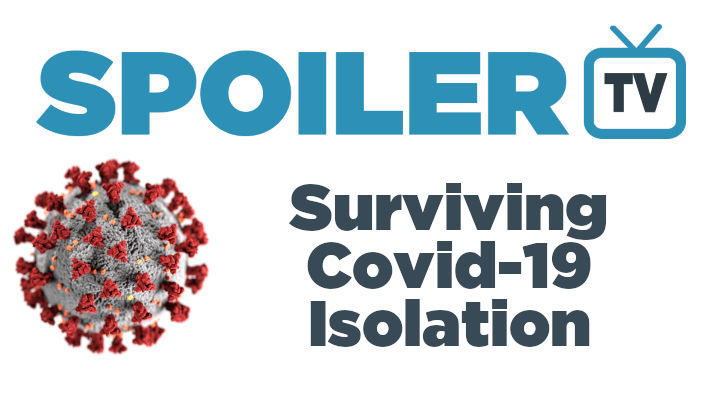 Surviving Isolation With SpoilerTV - Shows You Can Binge Watch