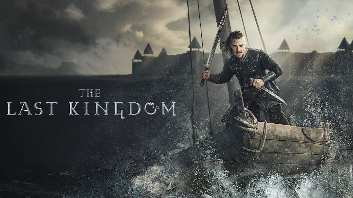 The Last Kingdom - Season 3 - Open Discussion + Poll