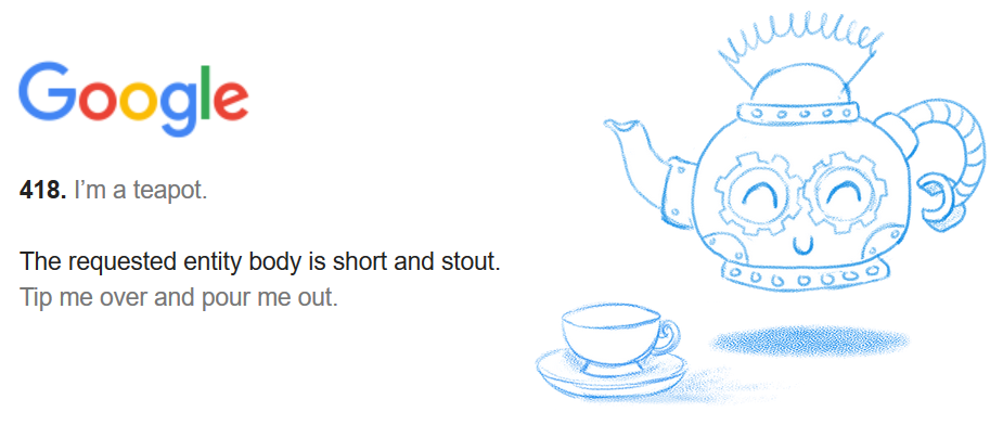 Google version of the 418 error I'm a teapot