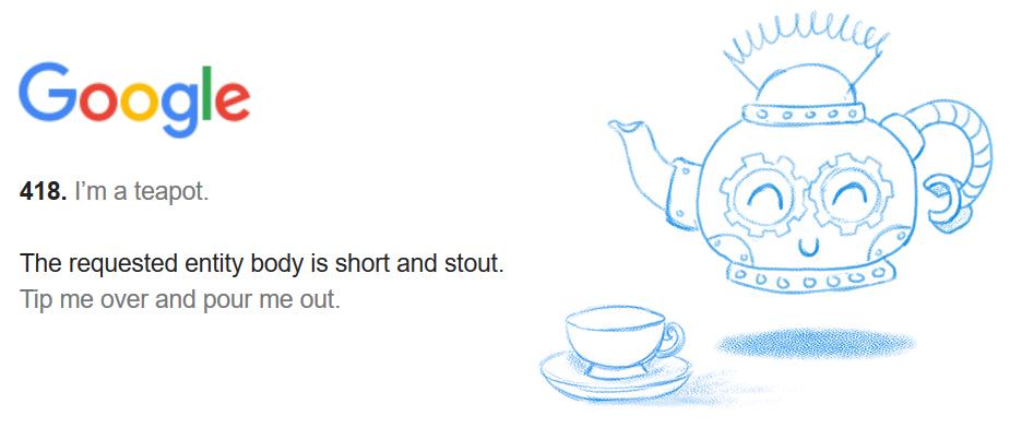 Google version of the 418 error I'm a teapot