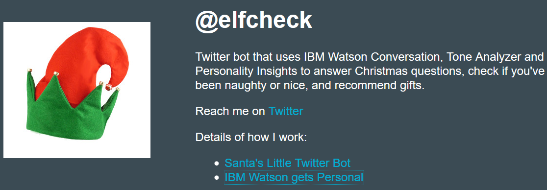 ElfCheck combines IBM Watson Conversation, Tone Analyzer and Personality Insights.