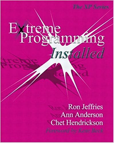 Extreme Programming Installed - co-authored by Ron Jeffries