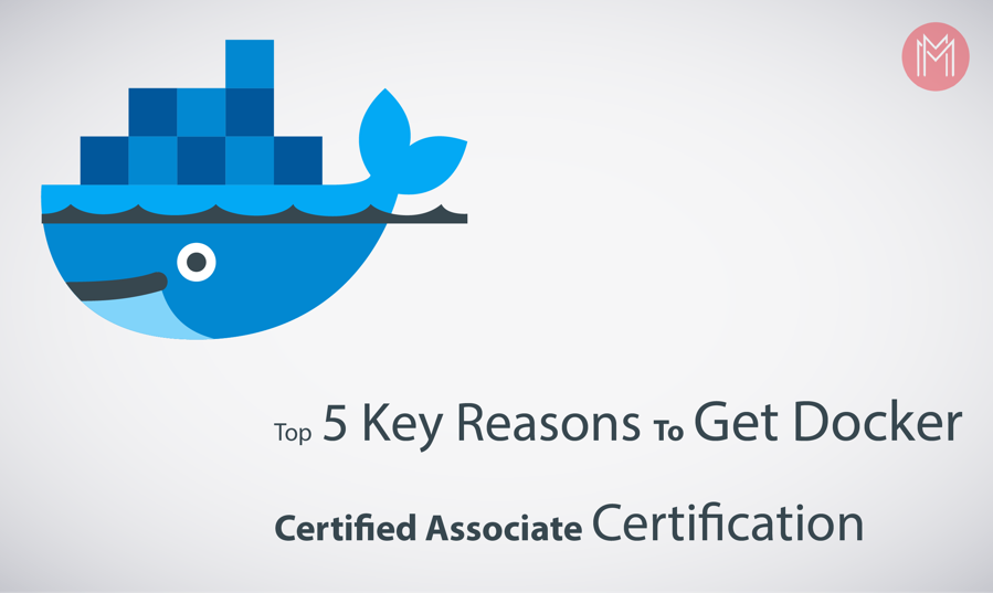 5 Key Reasons to Become a Docker Certified Associate - The New Stack