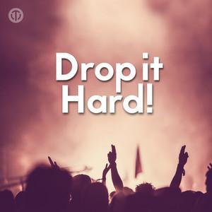 Drop It Hard!