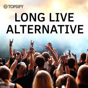 Long Live Alternative