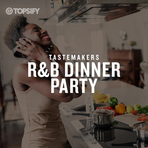 Tastemakers: R&B Dinner Party