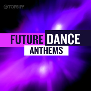 Future Dance Anthems