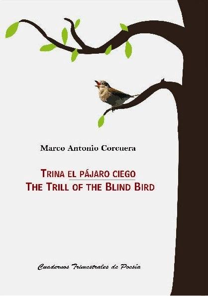 """Poeta Marco Antonio Corcuera Vuelve con """"Trina el Pájaro Ciego ..."""