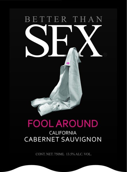 2019 Better Than Sex Fool Around Cabernet Sauvignon