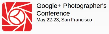 First Unofficial Google+ Conference for Google+ Photographers at San Francisco for 2 Days