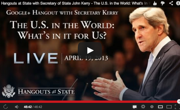 The U.S. in the World : What's in It for US? John Kerry Hangout Video!