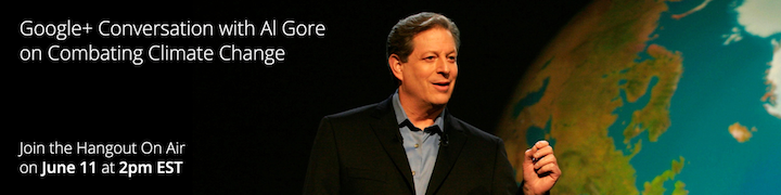 Join and share ideas with former Vice President Al Gore via hangout! [video]