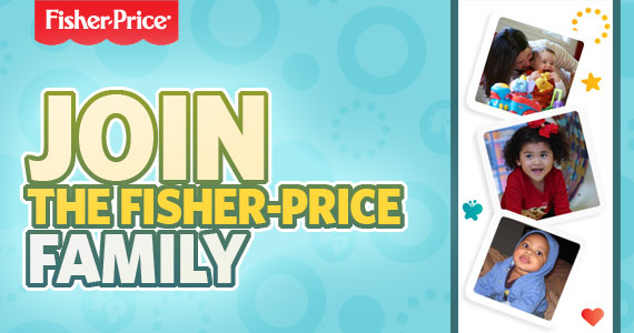 Join the Fisher-Price Family