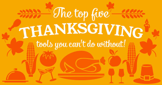 The Top 5 Thanksgiving Tools You Need To Have