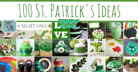 100 St. Patrick's Day Ideas