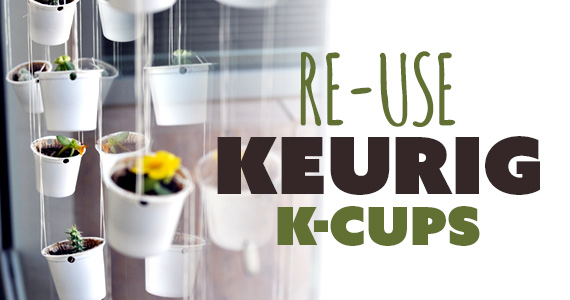 20 Ways To Re-Use Your Keurig K-Cups