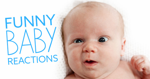 7 Baby Reactions Guaranteed To Make You Laugh Out Loud