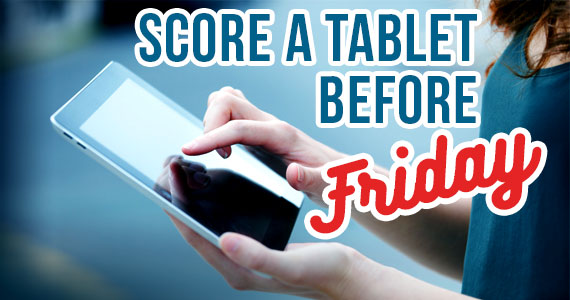 4 Ways To Score A Tablet Before Friday