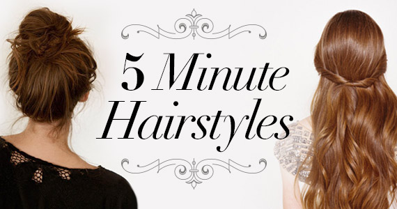 Hairstyles You Can Do In 5 Minutes Or Less