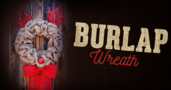How To: Make A Simply Gorgeous Burlap Wreath In 10 Minutes