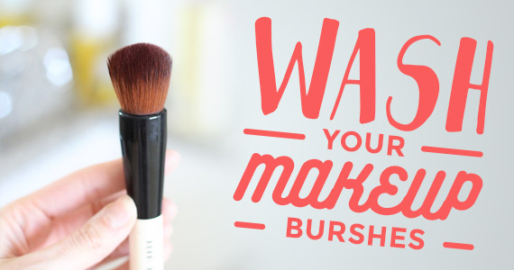 PSA: Wash Your Makeup Brushes!