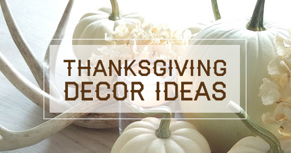 Impress Your Guests With These Thanksgiving Decor Ideas