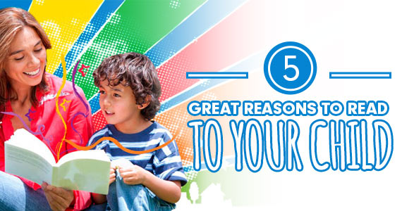 5 Great Reasons To Read To Your Child