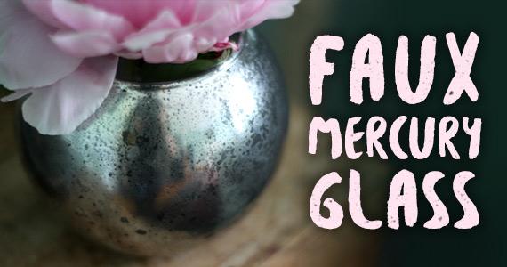 DIY: Faux Mercury Glass