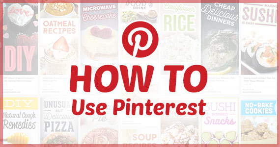 How To: Use Pinterest (You're Going To Love It!)
