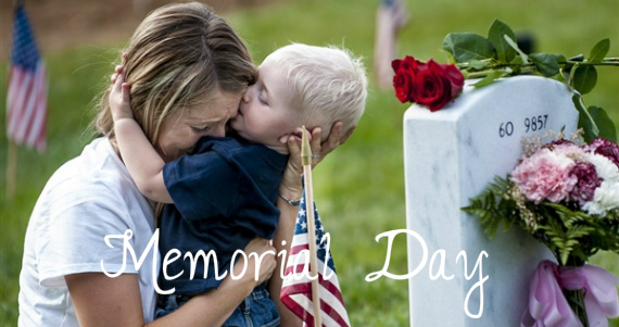 Memorial Day – Why We Honor Those Who Made The Ultimate Sacrifice