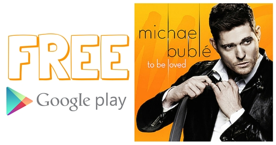 Free Download of Michael Bublé's To Be Loved Album