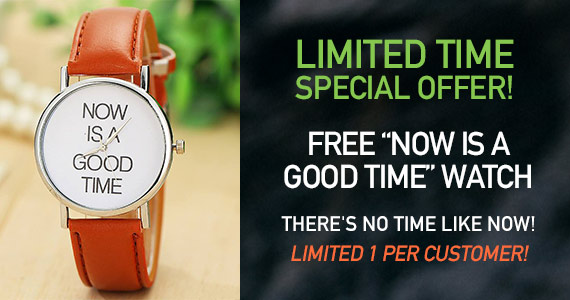 "Free ""Now is a Good Time"" Watch"