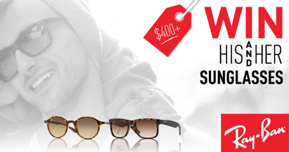 Win a Pair of His & Her Ray Ban Sunglasses