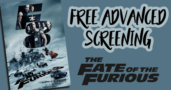 Free The Fate Of The Furious Advanced Screening Tickets