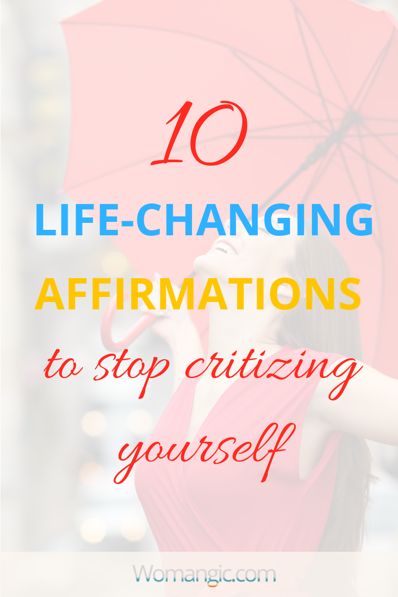 10 Life-Changing Affirmations To Stop Critizing Yourself