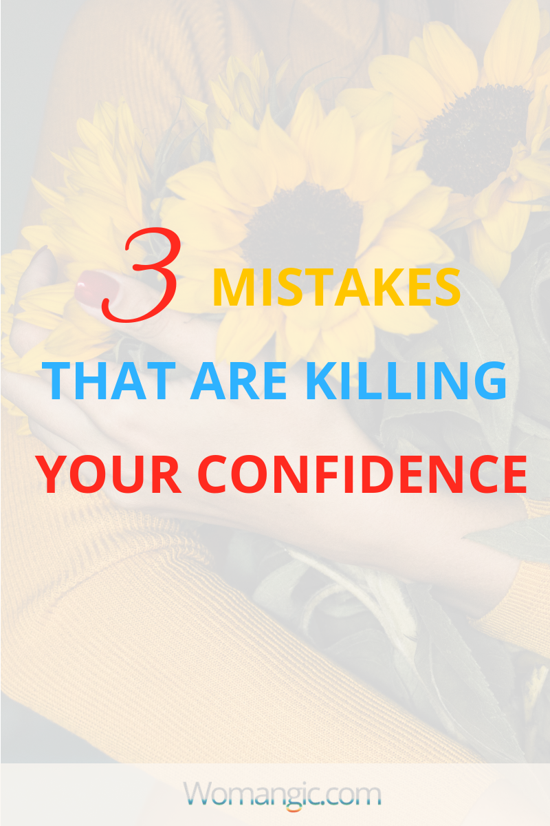 3 Mistakes That Are Killing Your Self-worth