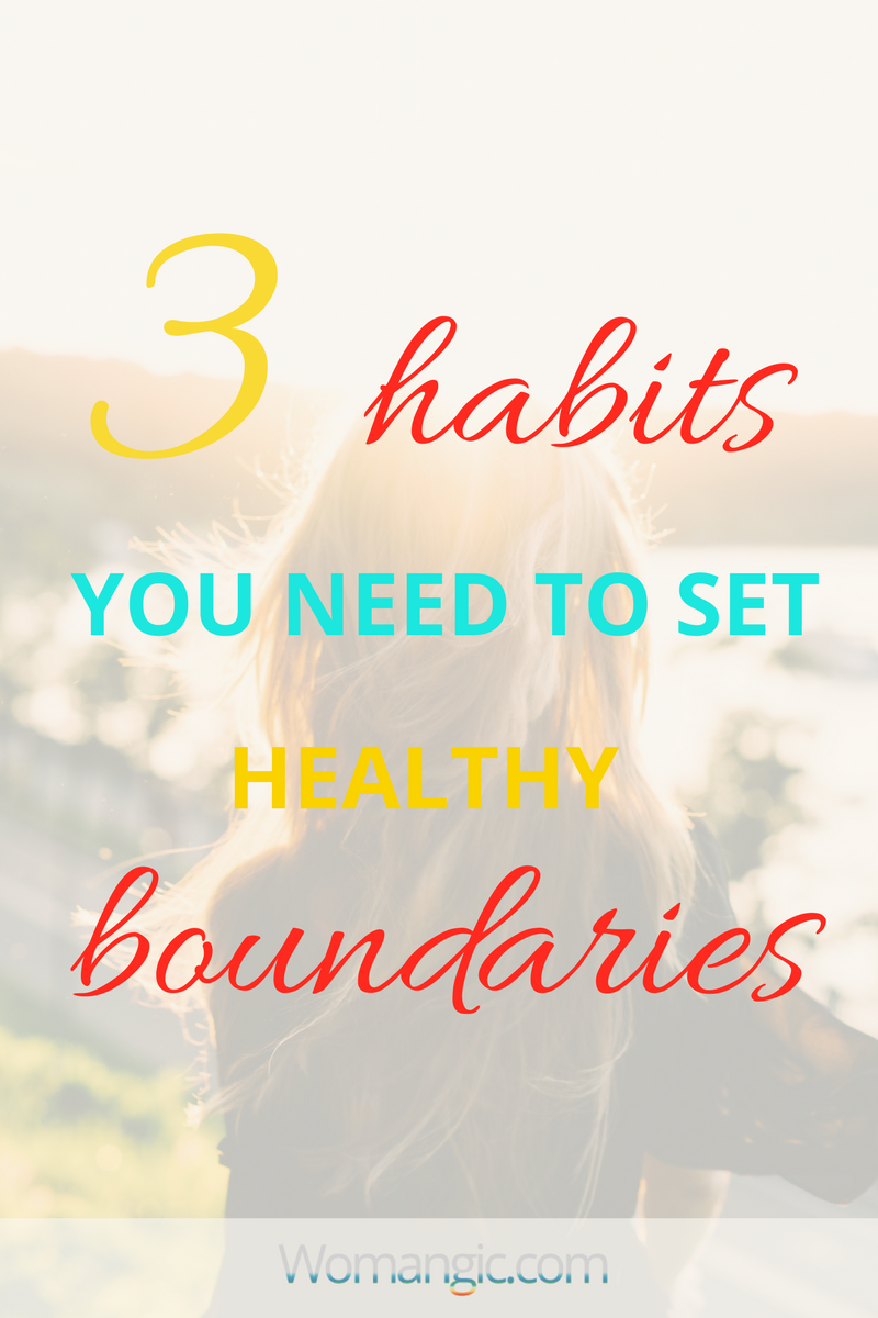 3 Habits You Need To Set Healthy Boundaries