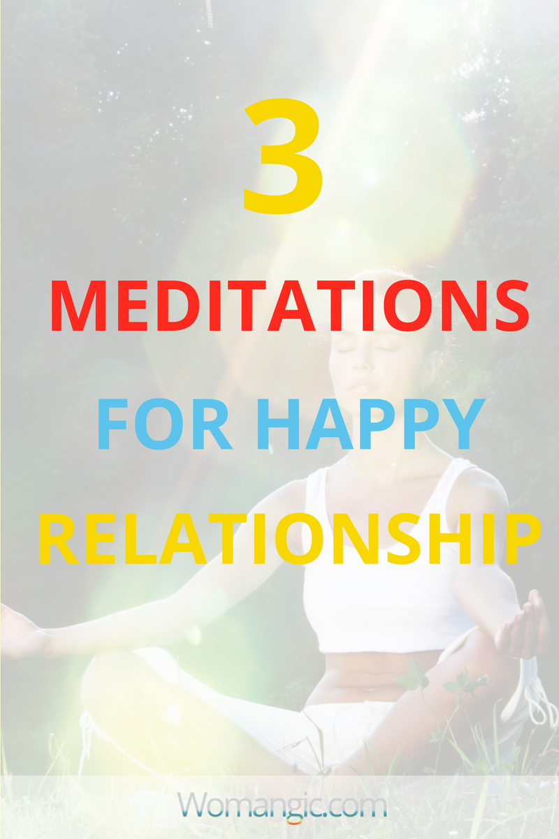 How To Improve Your Relationships With 3 Powerful Meditations