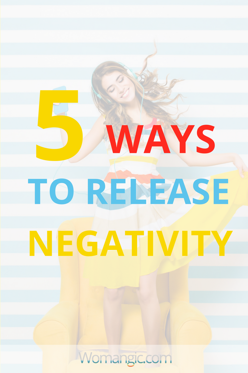 5 Ways To Release Negativity