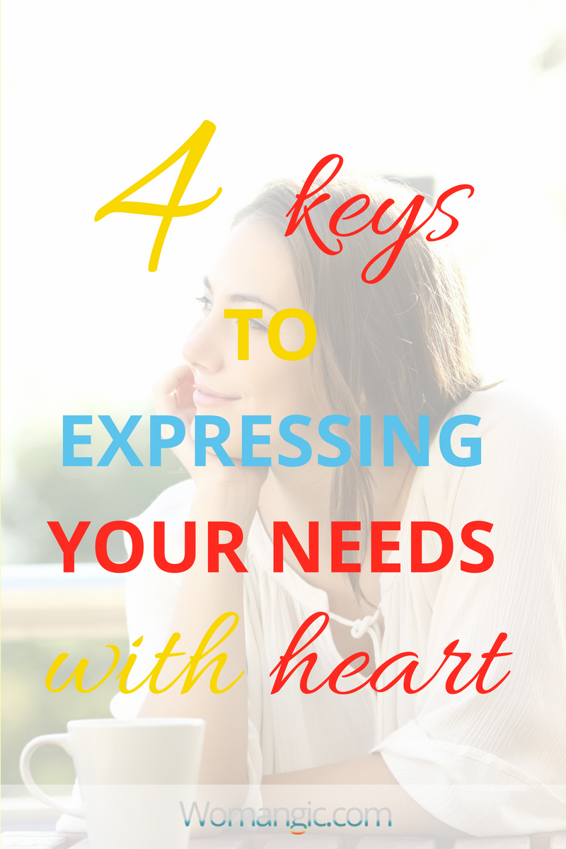 4 Keys To Express Your Needs With Heart
