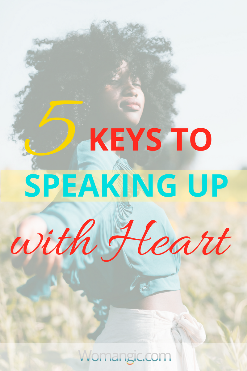 Prefer To Keep Your Opinion To Yourself? 5 Keys To Speaking Up With Heart