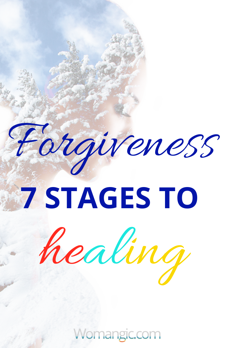 Forgiveness. 7 Stages To Healing