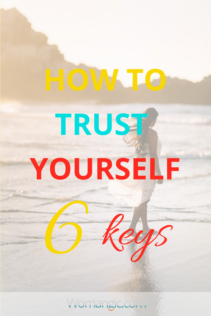 How to trust yourself: 6 keys