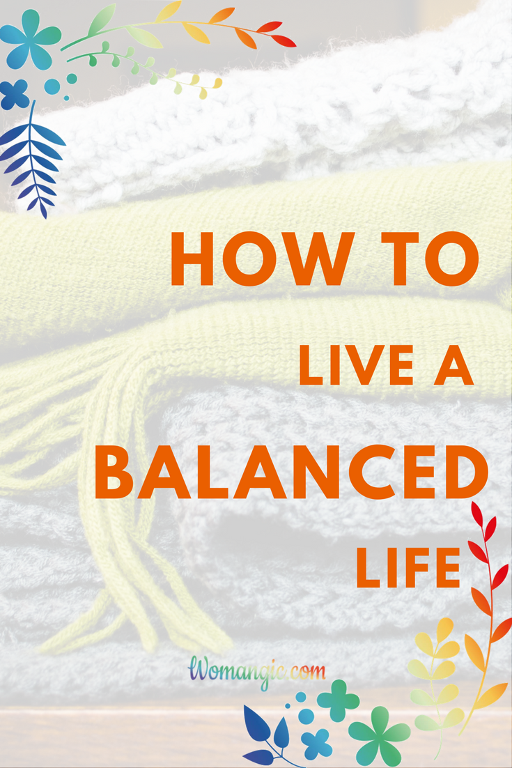 How to Live a Balanced Life