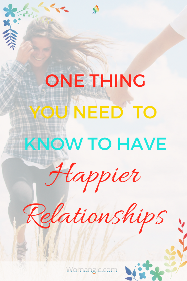 One Thing You Need To Know To Have A Happier Relationship