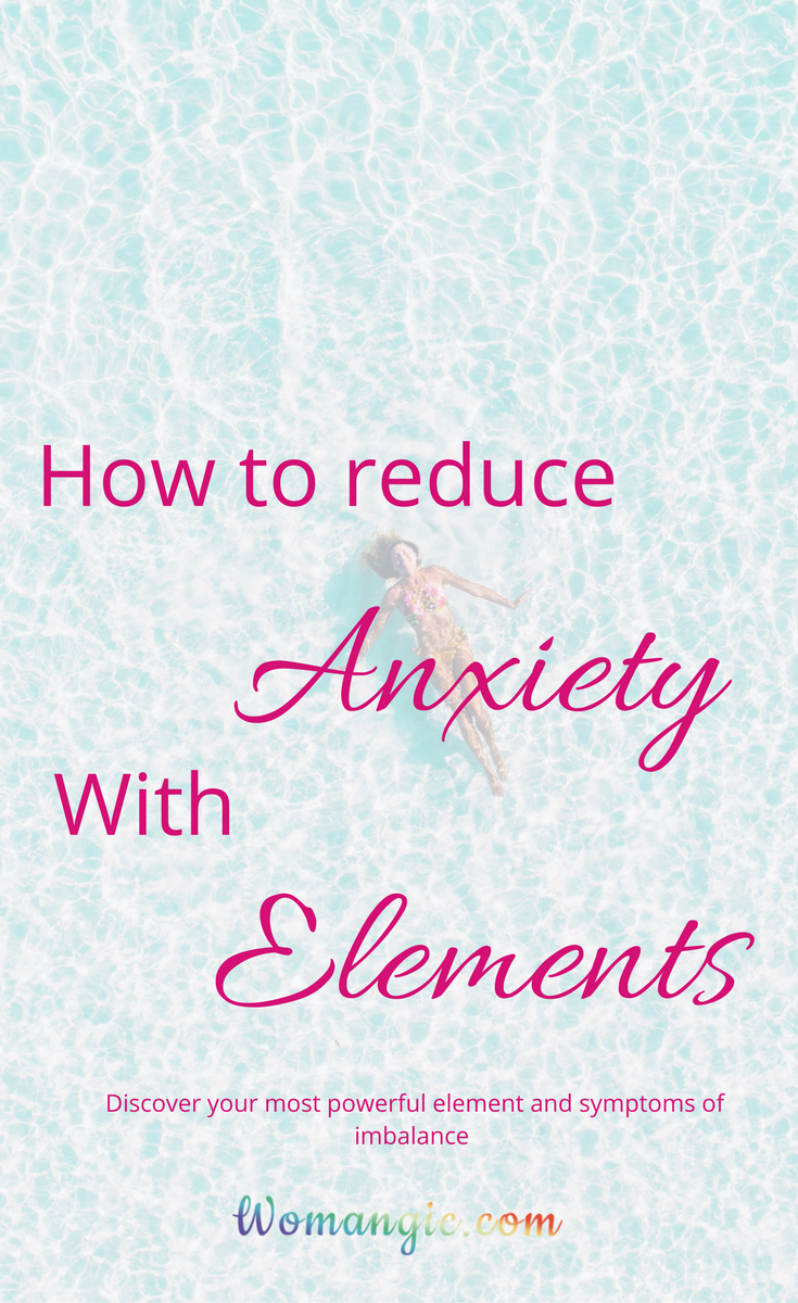 How to Reduce Anxiety With the Power of Elements